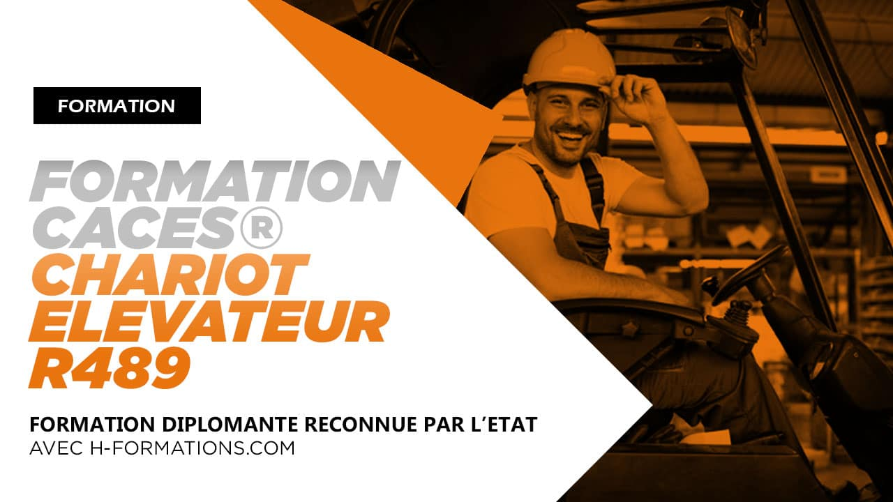 H-FORMATIONS CACES R489-CHARIOT-ELEVATEUR - H-formations.com
